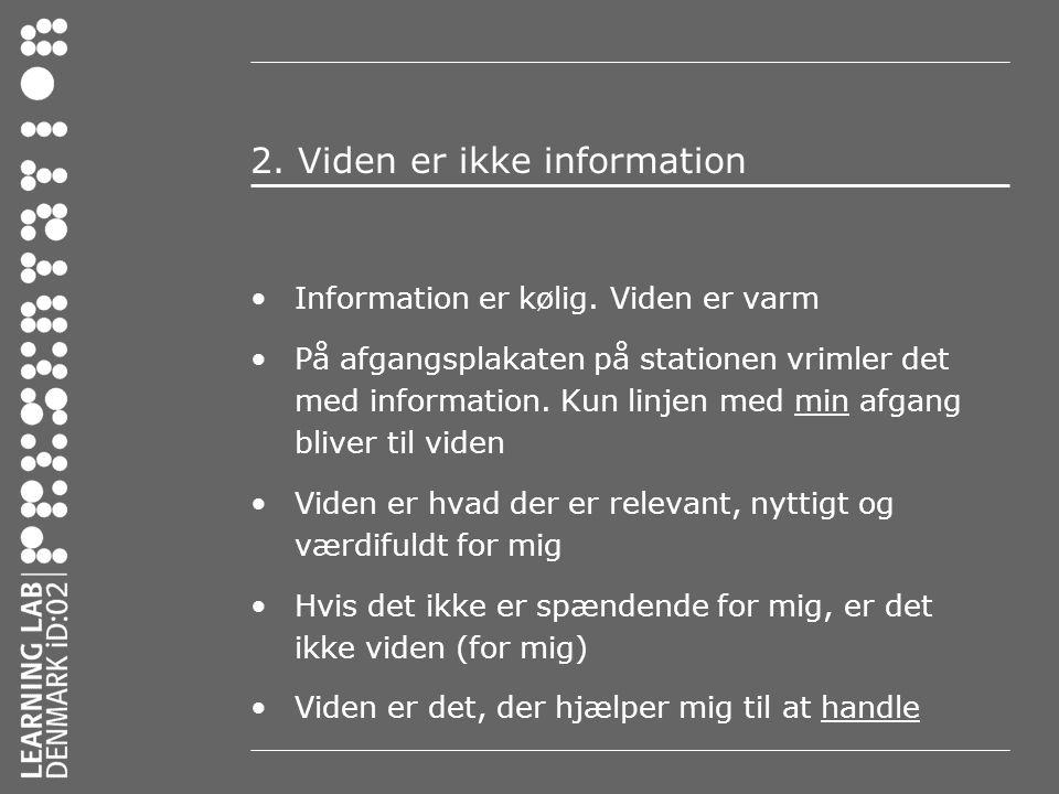 2. Viden er ikke information