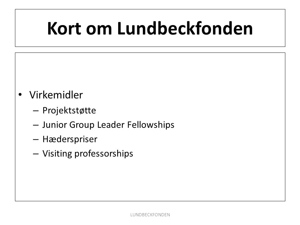 Kort om Lundbeckfonden