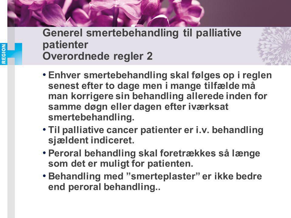 Generel smertebehandling til palliative patienter Overordnede regler 2