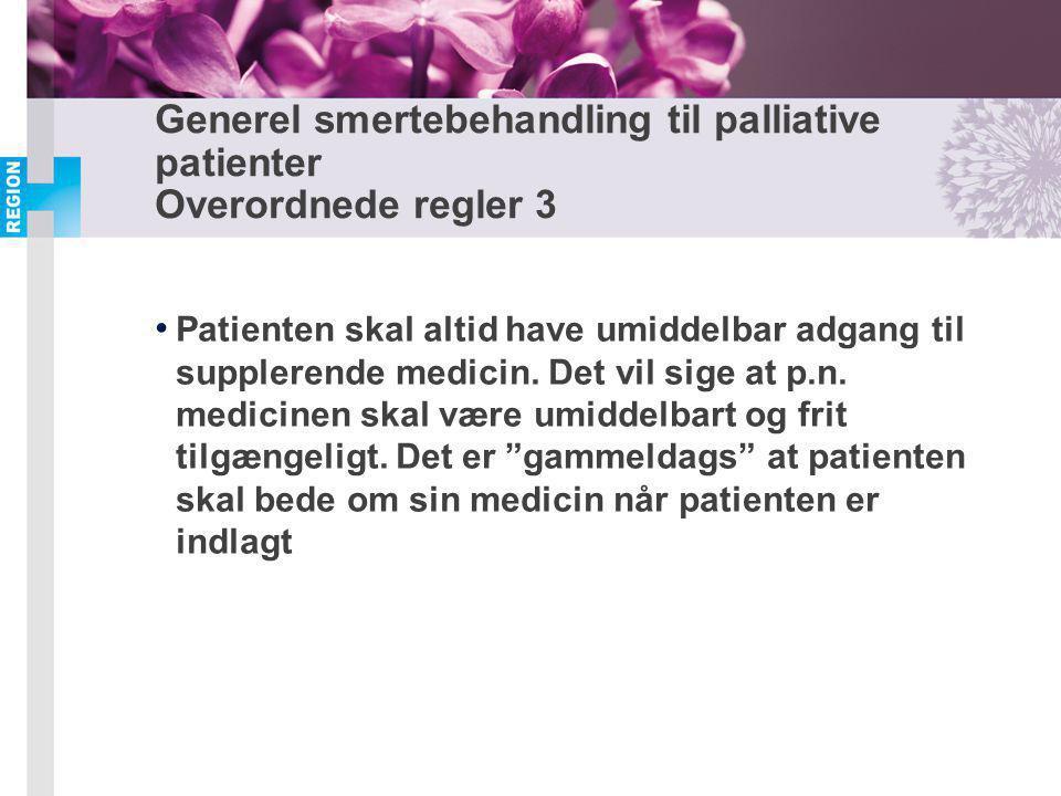 Generel smertebehandling til palliative patienter Overordnede regler 3