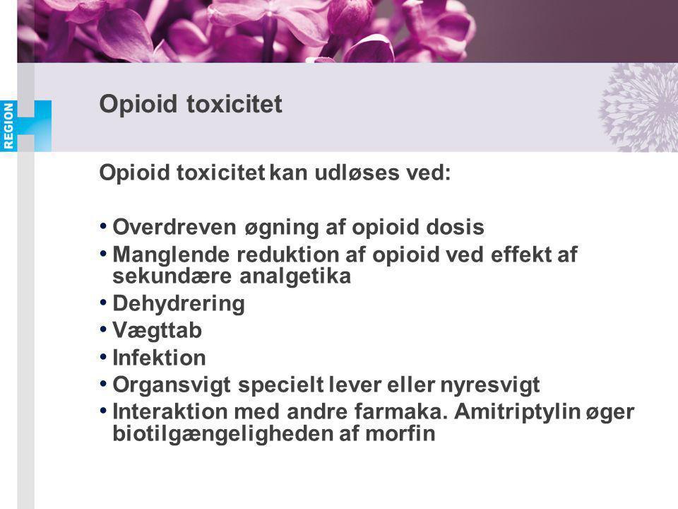 Opioid toxicitet Opioid toxicitet kan udløses ved: