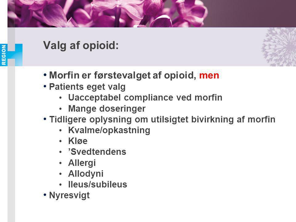 Valg af opioid: Morfin er førstevalget af opioid, men
