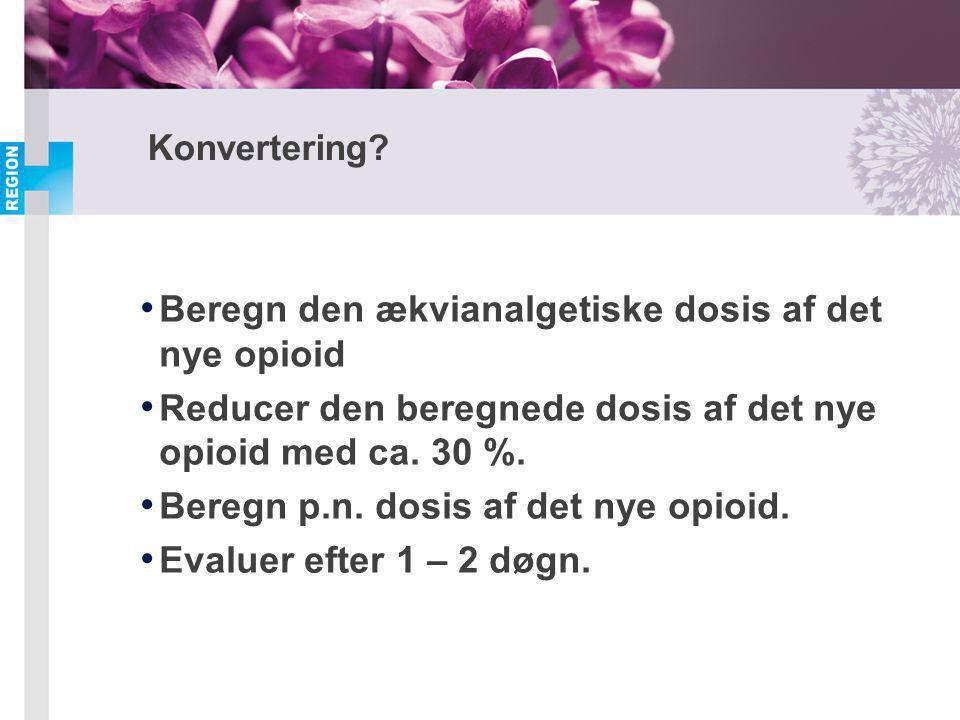 Beregn den ækvianalgetiske dosis af det nye opioid