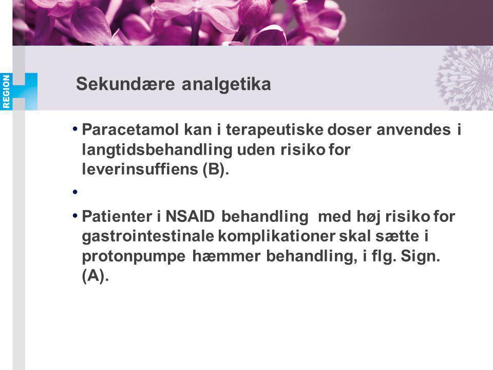 Sekundære analgetika Paracetamol kan i terapeutiske doser anvendes i langtidsbehandling uden risiko for leverinsuffiens (B).