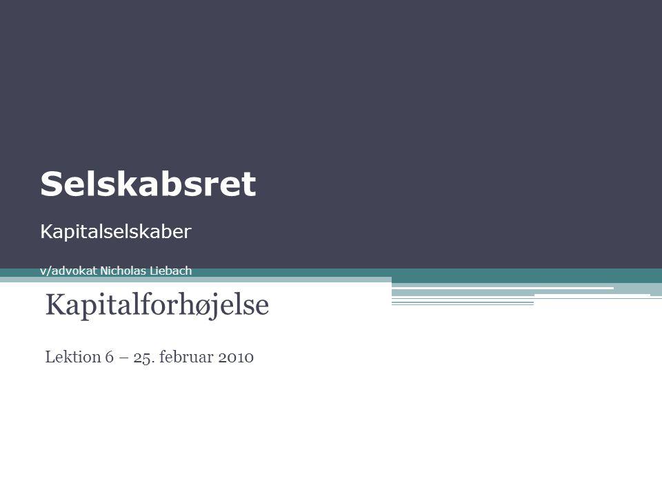Selskabsret Kapitalselskaber v/advokat Nicholas Liebach