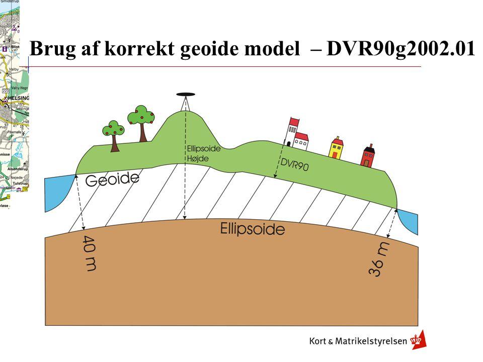 Brug af korrekt geoide model – DVR90g2002.01