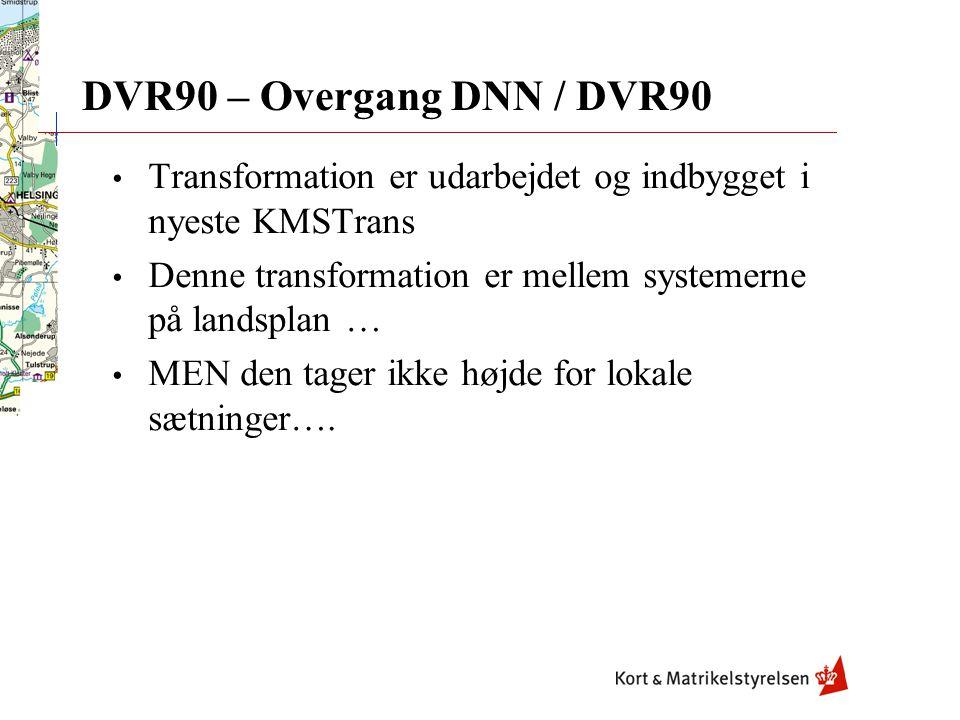 DVR90 – Overgang DNN / DVR90 Transformation er udarbejdet og indbygget i nyeste KMSTrans. Denne transformation er mellem systemerne på landsplan …