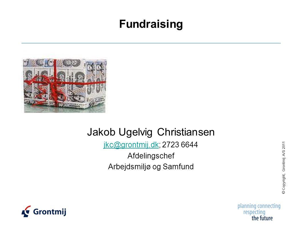 Fundraising Jakob Ugelvig Christiansen jkc@grontmij.dk; 2723 6644