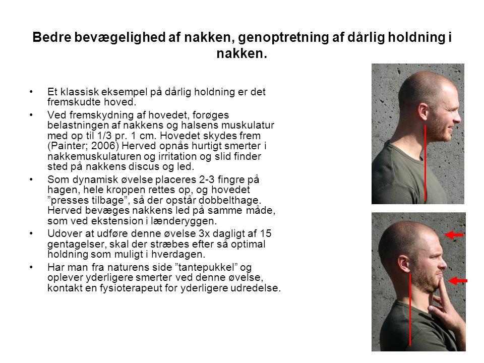 Bedre bevægelighed af nakken, genoptretning af dårlig holdning i nakken.