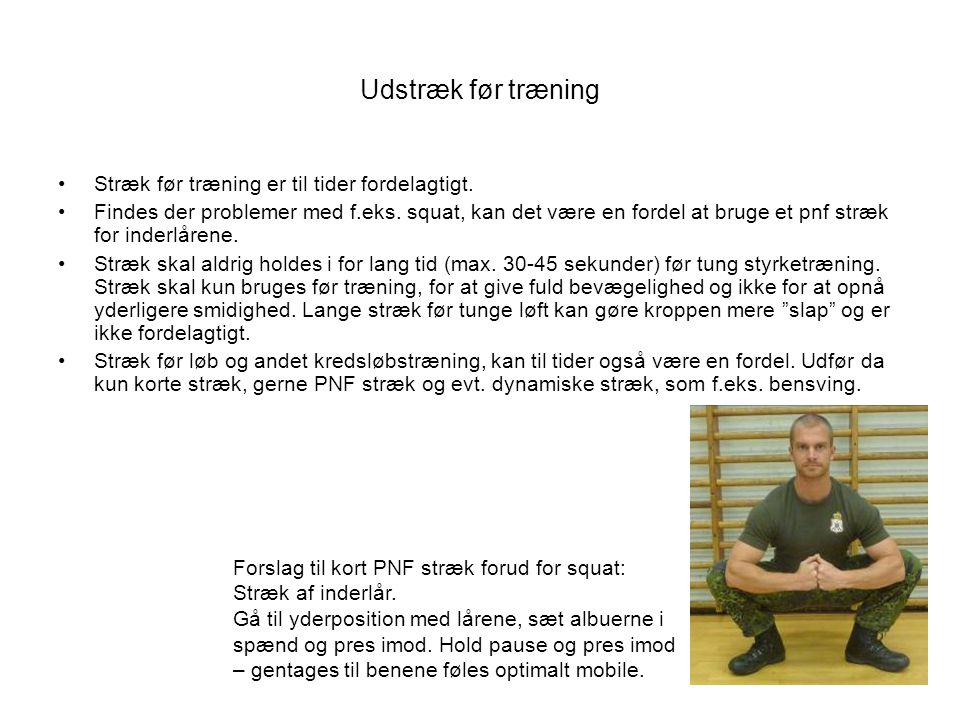 Udstræk før træning Stræk før træning er til tider fordelagtigt.