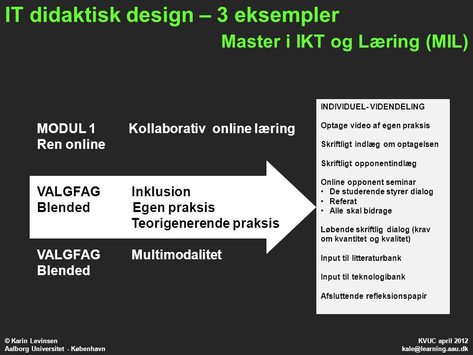 IT didaktisk design – 3 eksempler Master i IKT og Læring (MIL)