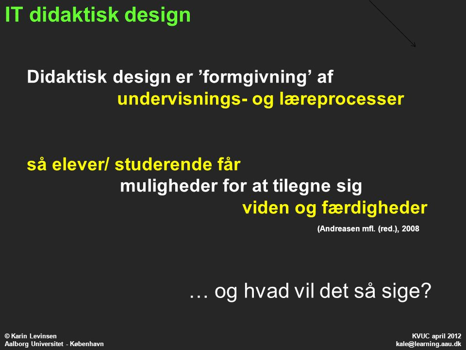 IT didaktisk design … og hvad vil det så sige
