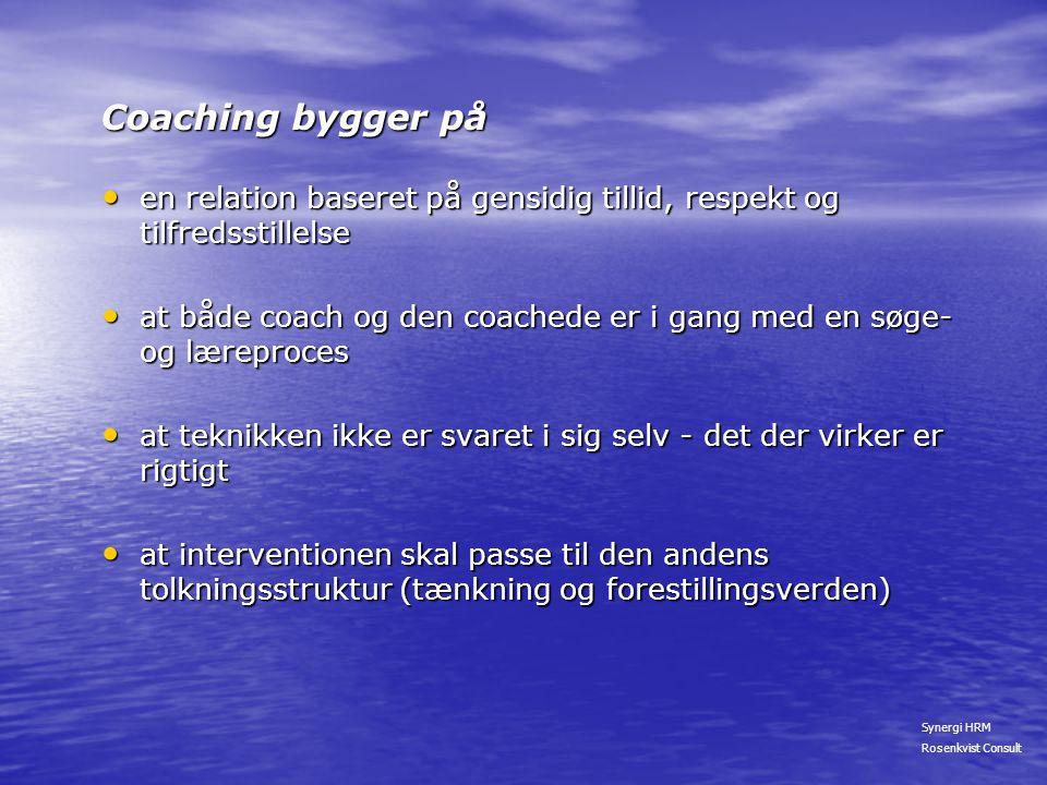 Coaching bygger på en relation baseret på gensidig tillid, respekt og tilfredsstillelse.