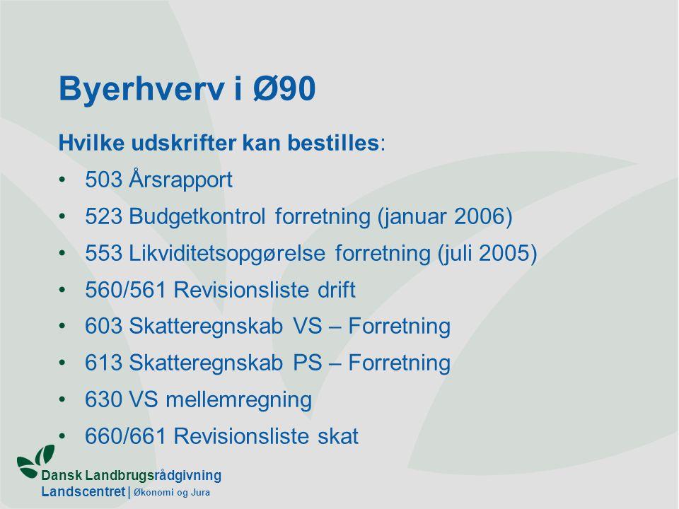 Byerhverv i Ø90 Hvilke udskrifter kan bestilles: 503 Årsrapport