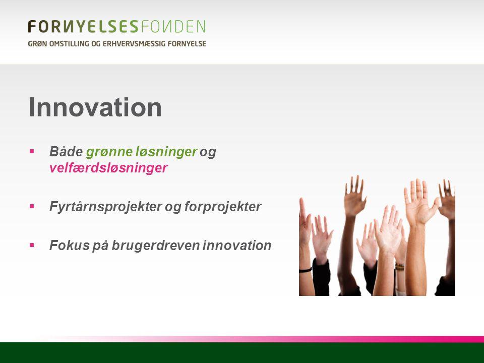 Innovation Både grønne løsninger og velfærdsløsninger
