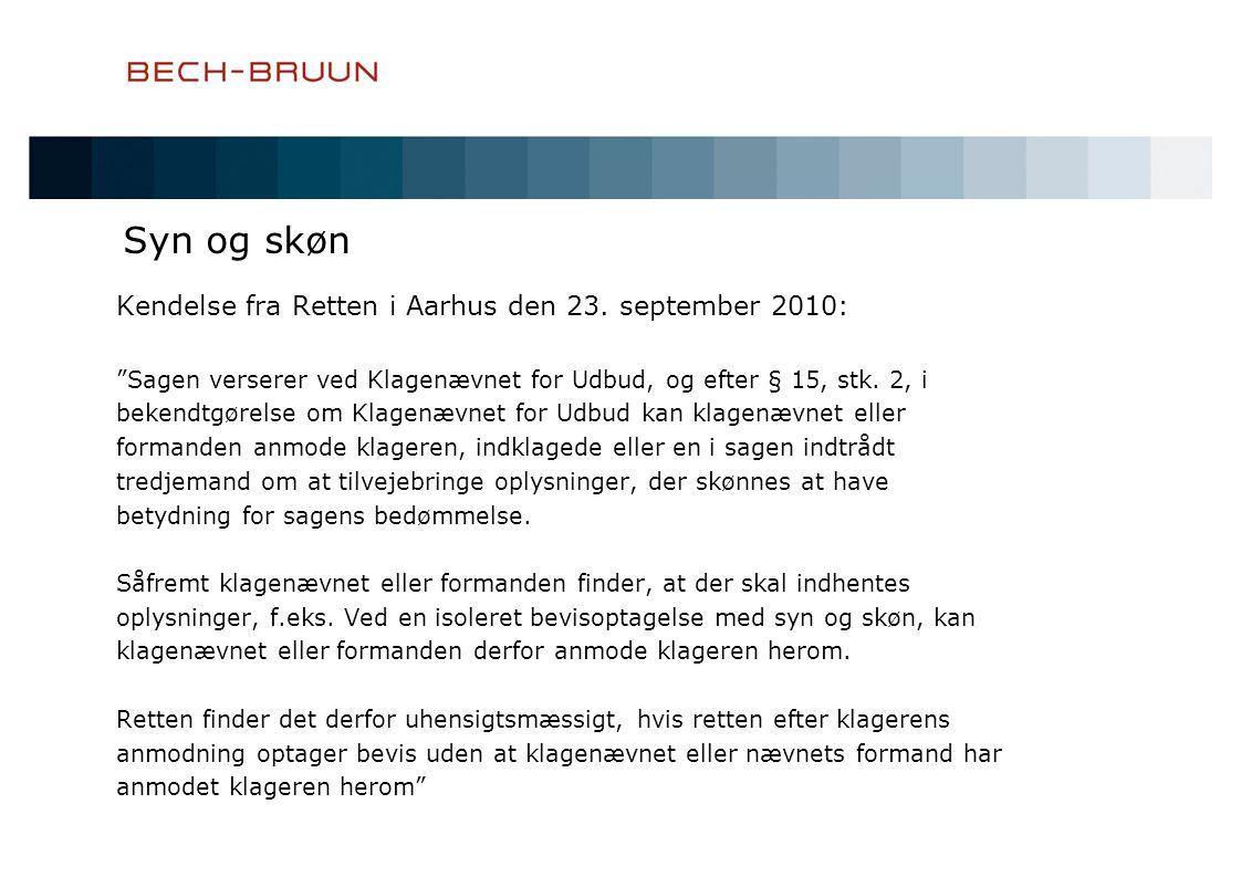 Syn og skøn Kendelse fra Retten i Aarhus den 23. september 2010: