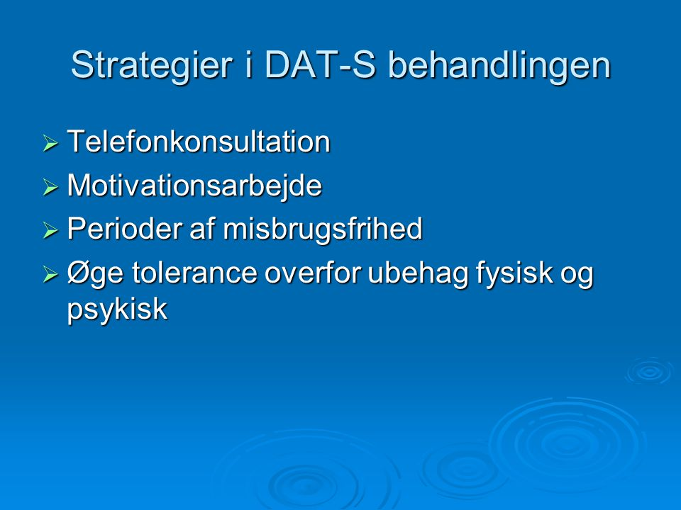 Strategier i DAT-S behandlingen