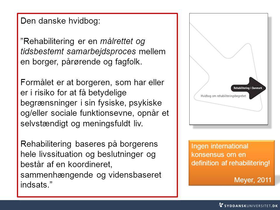 Den danske hvidbog: Rehabilitering er en målrettet og tidsbestemt samarbejdsproces mellem en borger, pårørende og fagfolk.