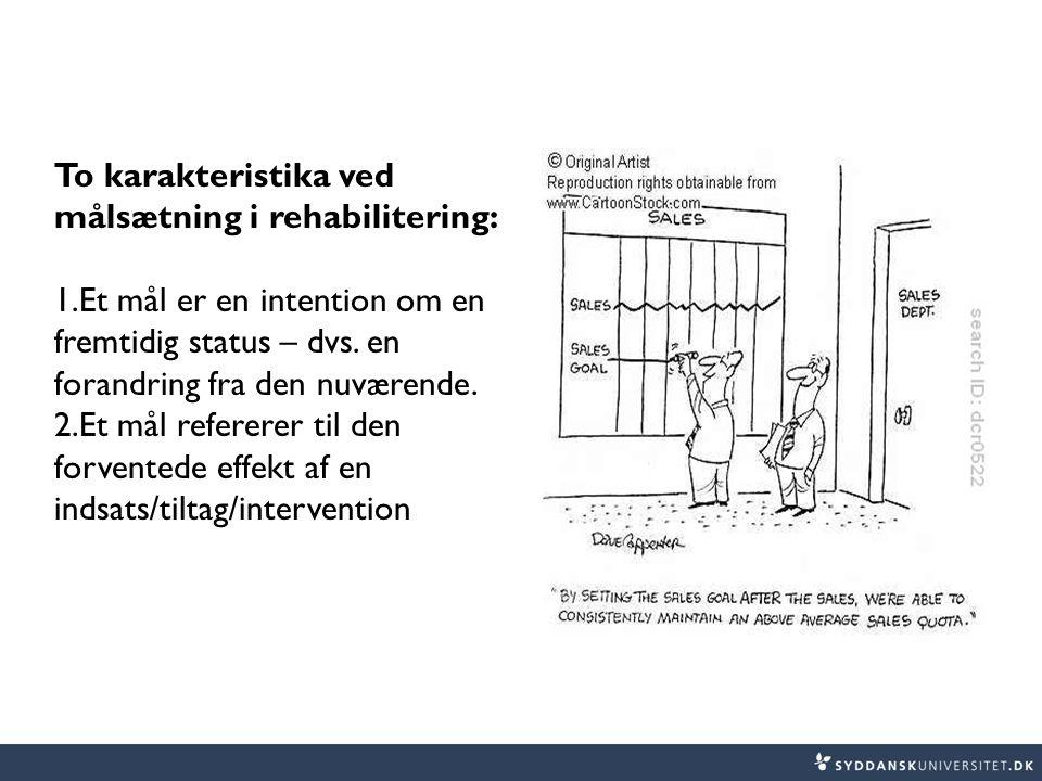 To karakteristika ved målsætning i rehabilitering: