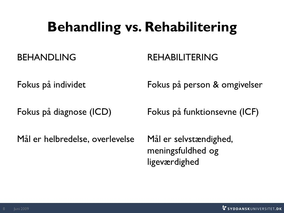 Behandling vs. Rehabilitering