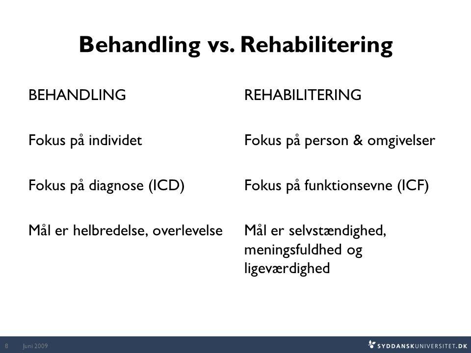 Behandling vs. Rehabilitering