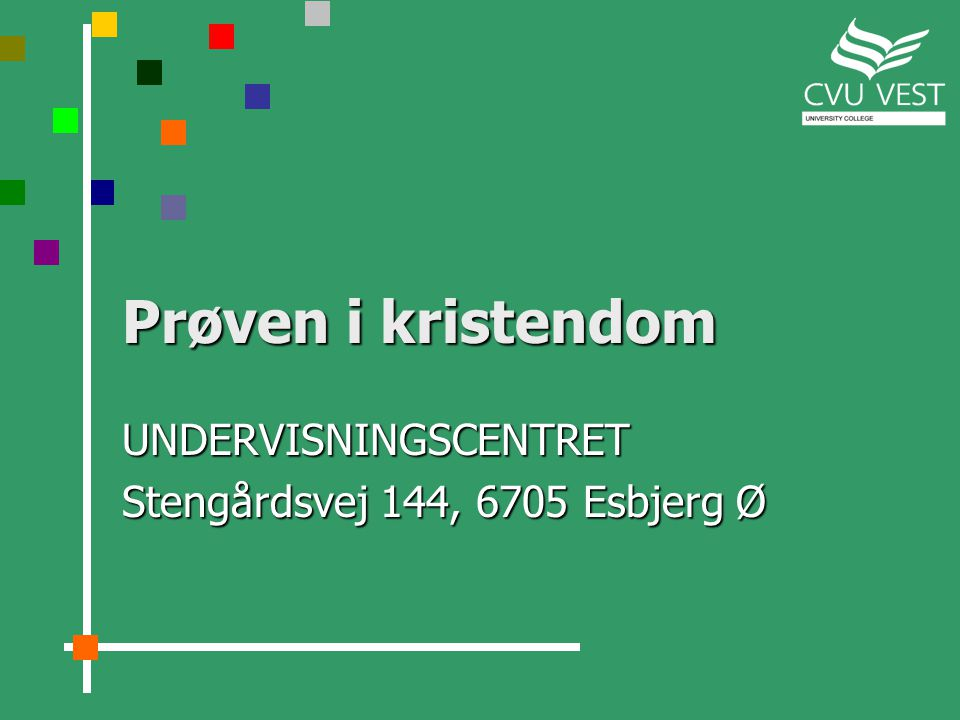UNDERVISNINGSCENTRET Stengårdsvej 144, 6705 Esbjerg Ø