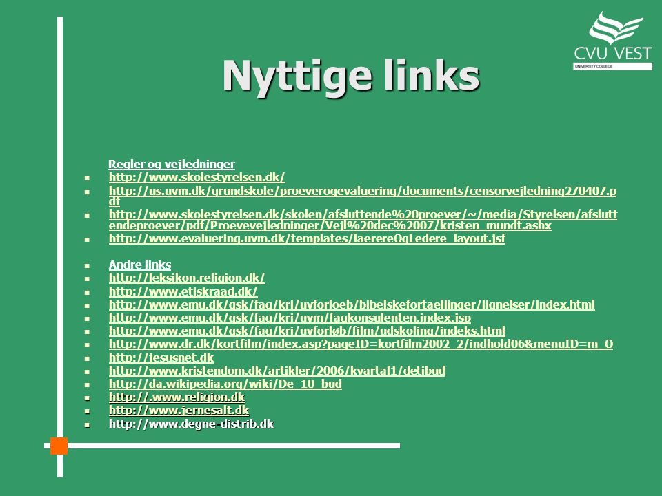 Nyttige links Regler og vejledninger http://www.skolestyrelsen.dk/