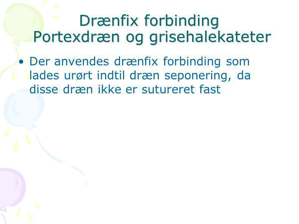 Drænfix forbinding Portexdræn og grisehalekateter