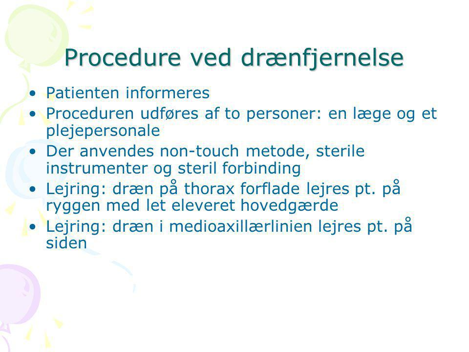 Procedure ved drænfjernelse