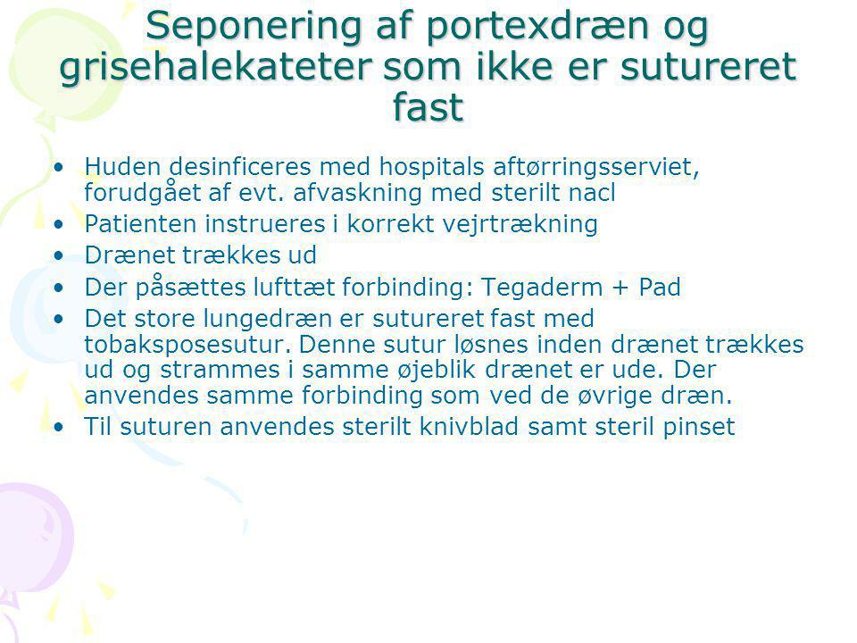 Seponering af portexdræn og grisehalekateter som ikke er sutureret fast