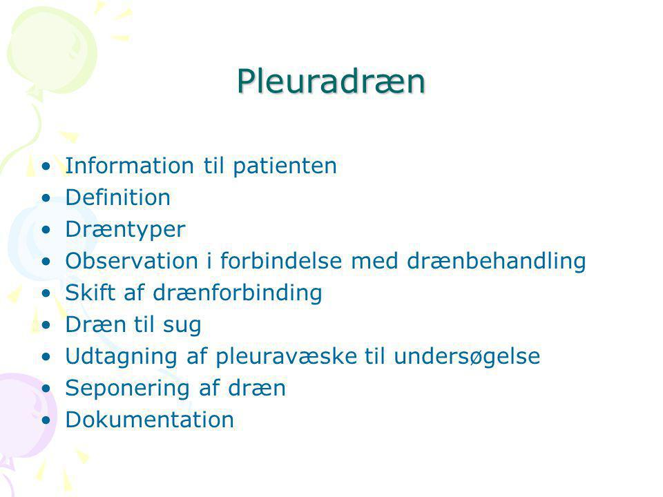 Pleuradræn Information til patienten Definition Dræntyper
