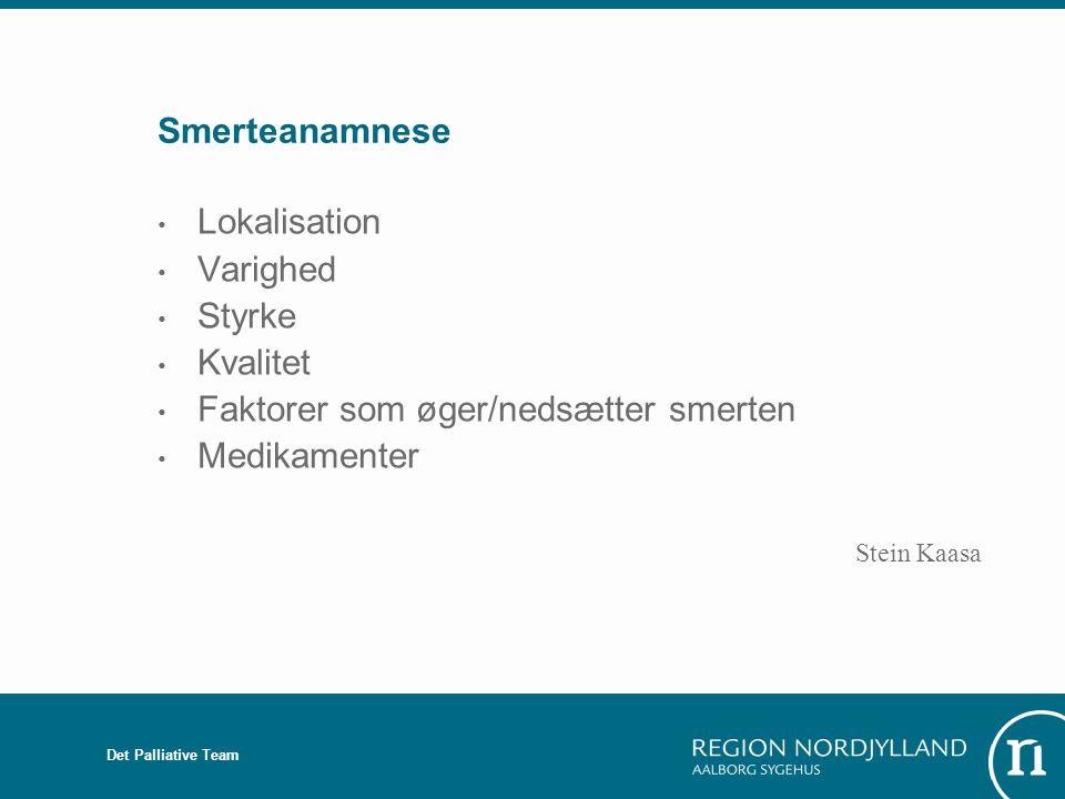 Faktorer som øger/nedsætter smerten Medikamenter Stein Kaasa