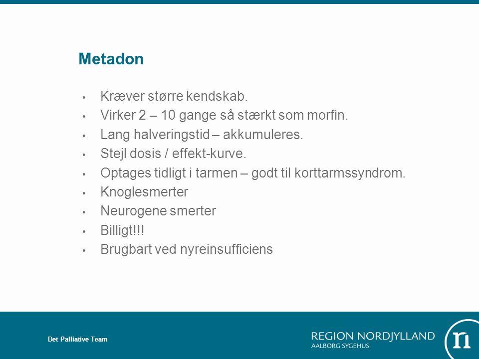 Metadon Kræver større kendskab.