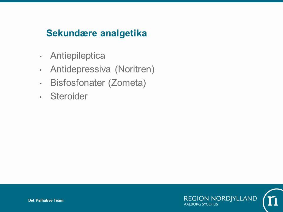 Antidepressiva (Noritren) Bisfosfonater (Zometa) Steroider