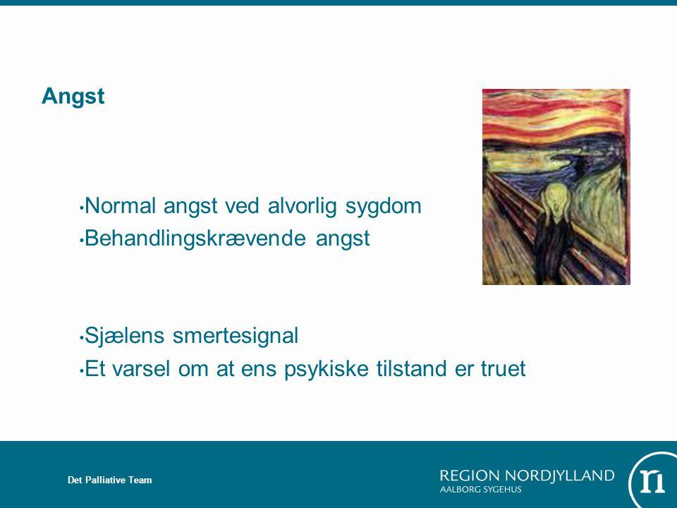 Normal angst ved alvorlig sygdom Behandlingskrævende angst