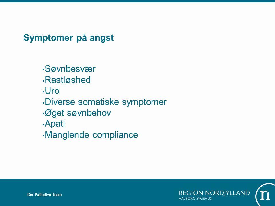 Diverse somatiske symptomer Øget søvnbehov Apati Manglende compliance