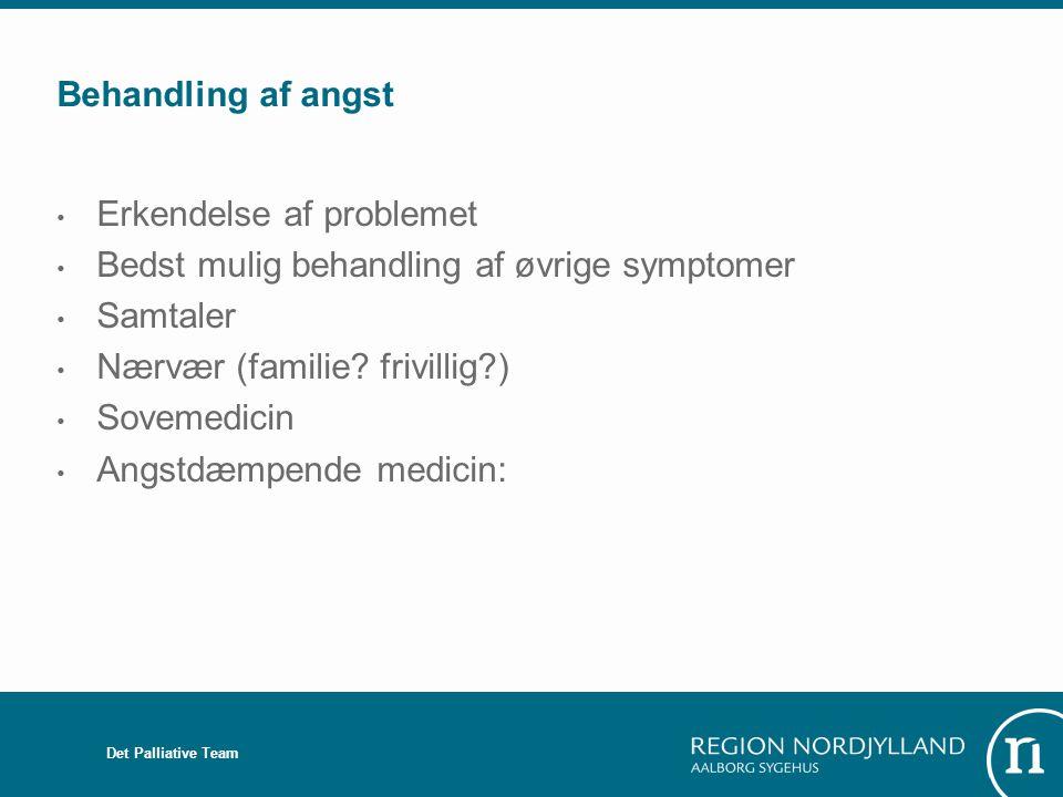 Erkendelse af problemet Bedst mulig behandling af øvrige symptomer