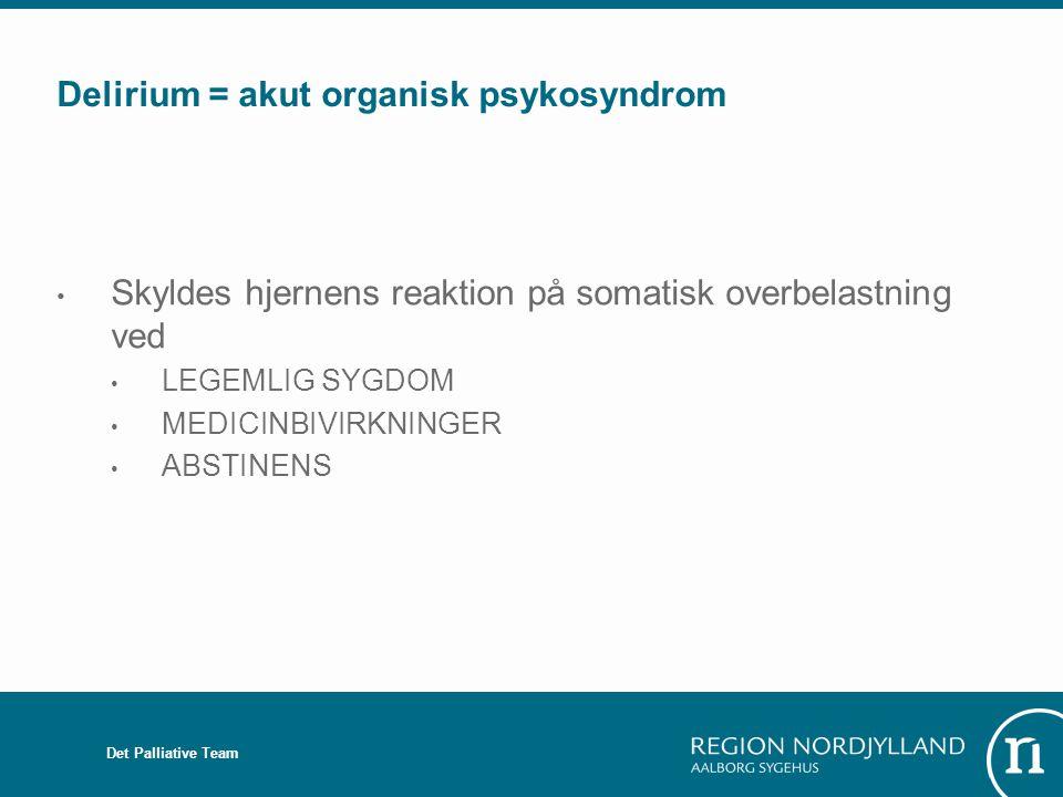 Delirium = akut organisk psykosyndrom