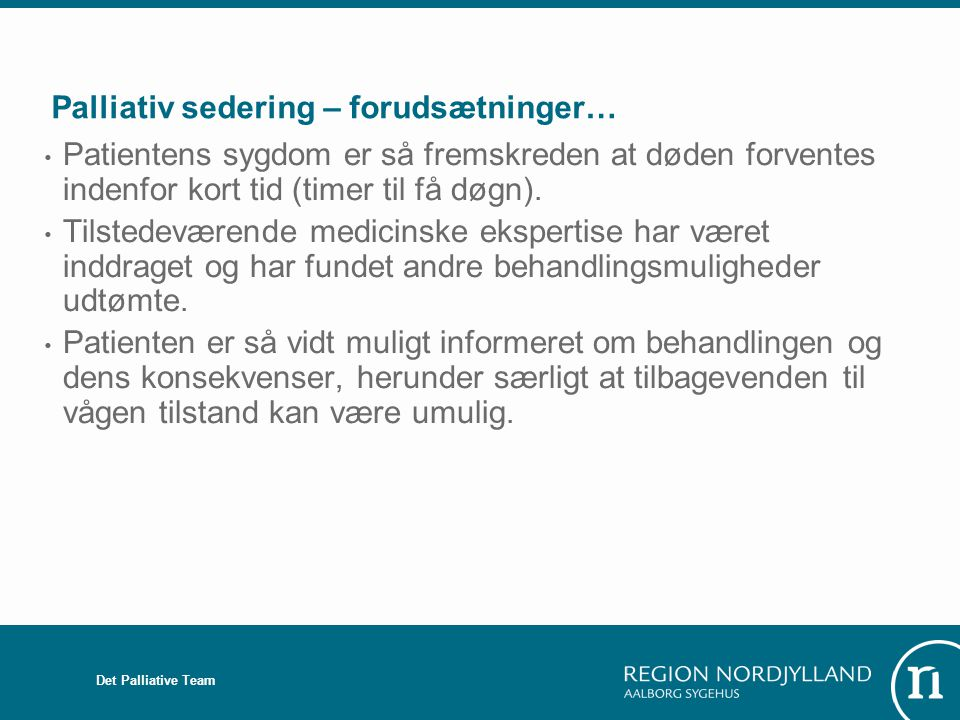Palliativ sedering – forudsætninger…