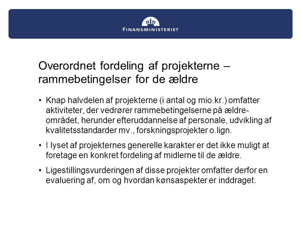 Overordnet fordeling af projekterne – rammebetingelser for de ældre