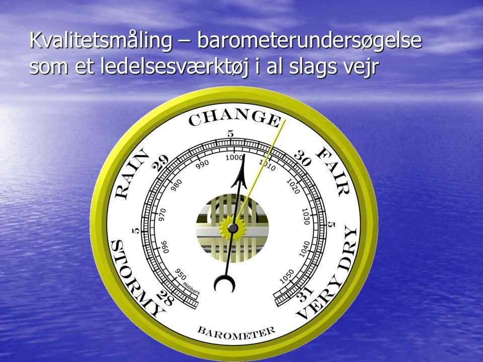 Kvalitetsmåling – barometerundersøgelse som et ledelsesværktøj i al slags vejr