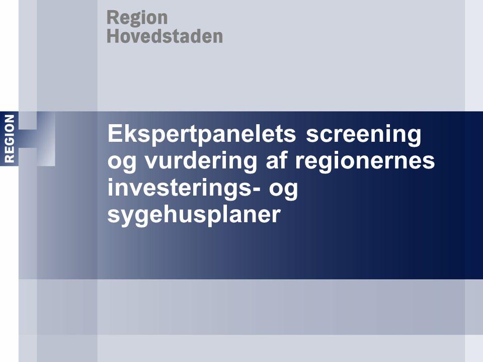 Ekspertpanelets screening og vurdering af regionernes investerings- og sygehusplaner