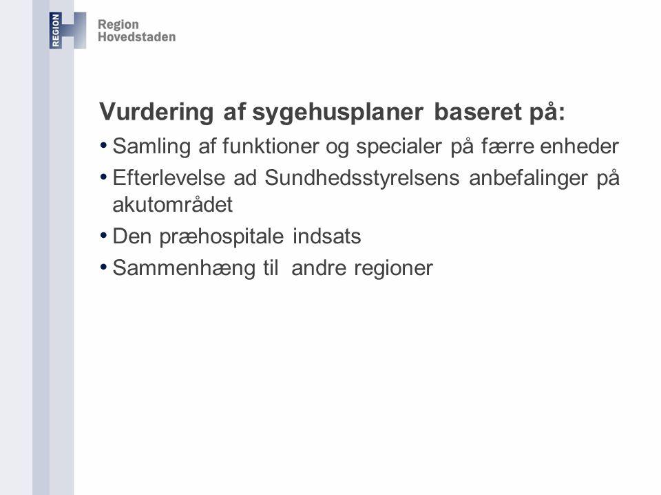 Vurdering af sygehusplaner baseret på: