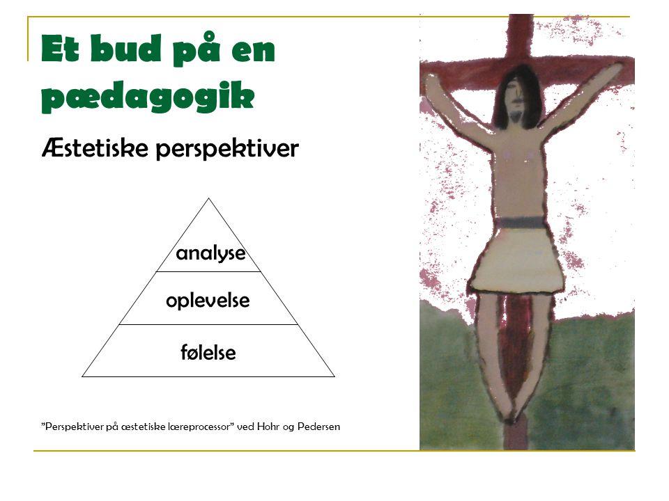 Et bud på en pædagogik Æstetiske perspektiver analyse oplevelse