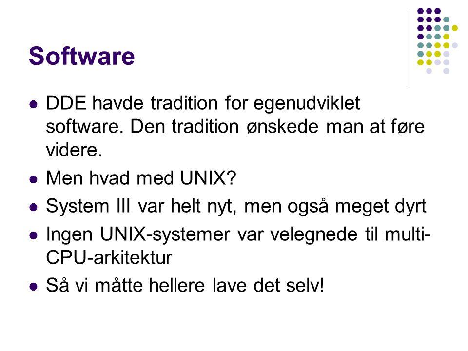 Software DDE havde tradition for egenudviklet software. Den tradition ønskede man at føre videre. Men hvad med UNIX