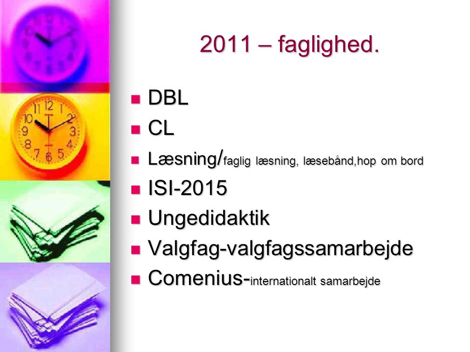 2011 – faglighed. DBL CL ISI-2015 Ungedidaktik