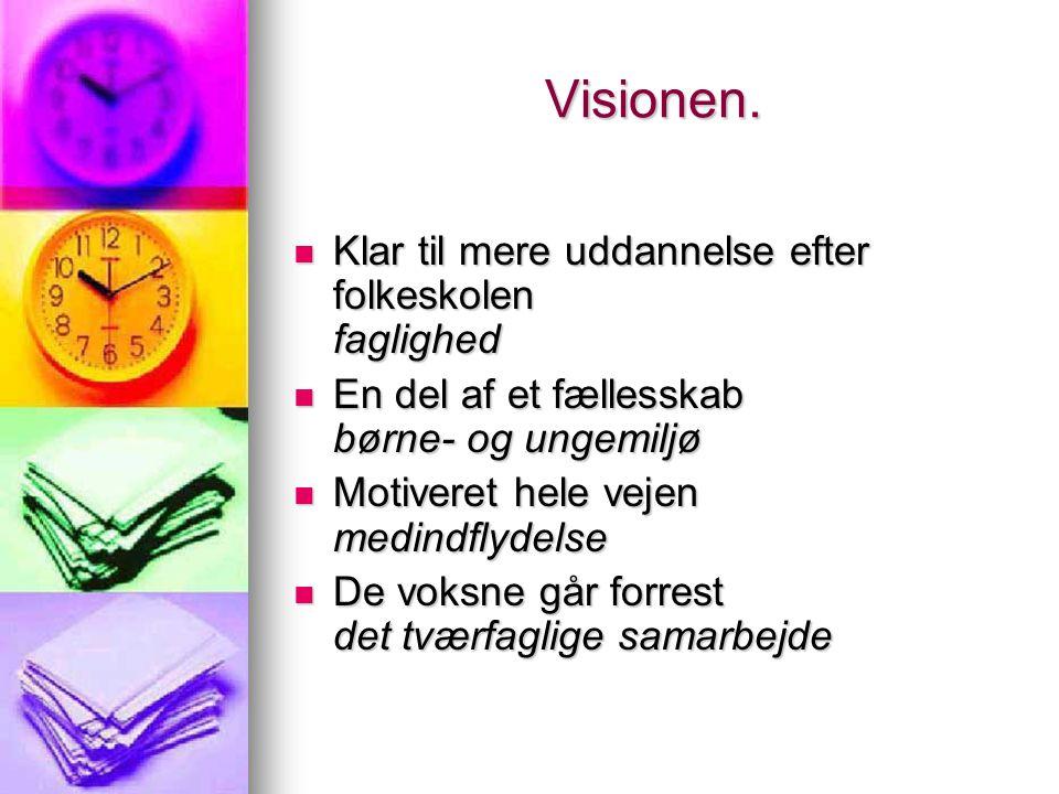 Visionen. Klar til mere uddannelse efter folkeskolen faglighed