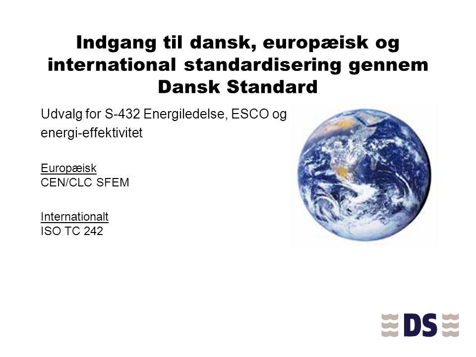 Indgang til dansk, europæisk og international standardisering gennem Dansk Standard