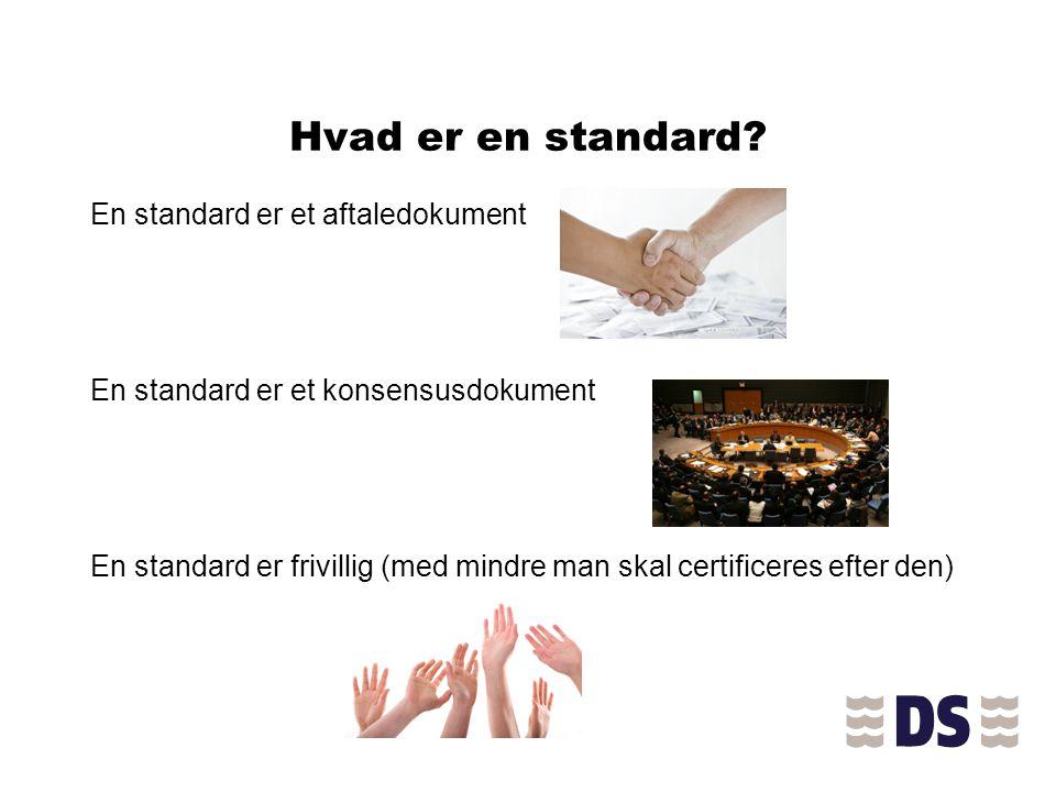 Hvad er en standard En standard er et aftaledokument