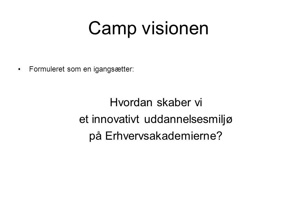 Camp visionen Hvordan skaber vi et innovativt uddannelsesmiljø